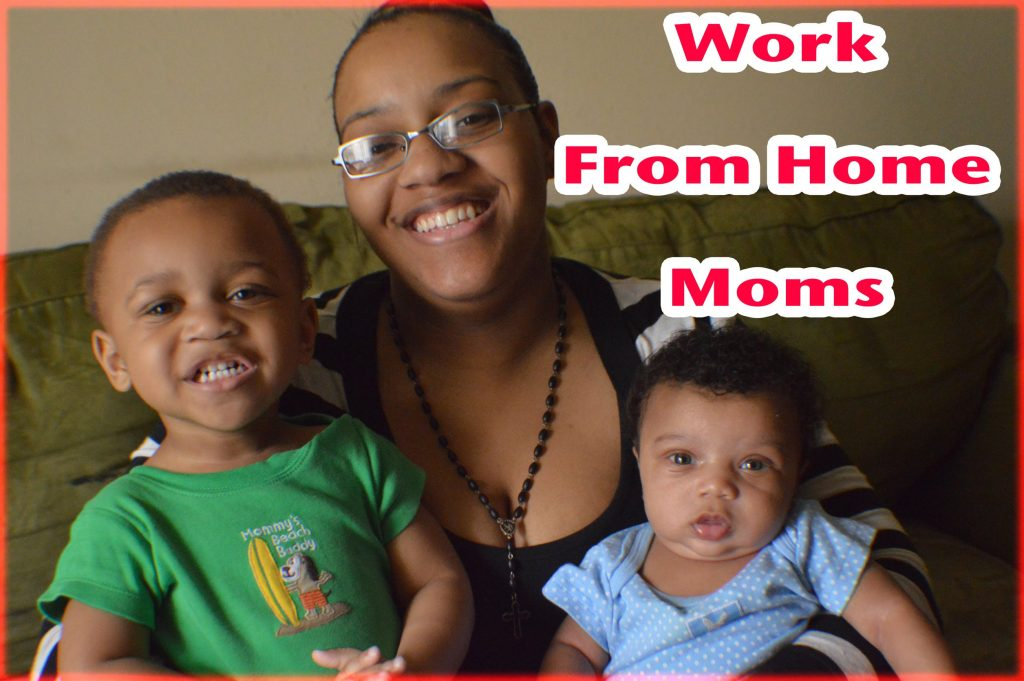 Work From Home Jobs For Moms | Total Life Changes