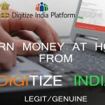 How to earn money at home from Digitize India by govt(legit/genuine)
