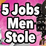 5 Rad Jobs Men Stole from Women