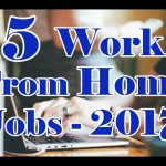 5 Work From Home Jobs 2017 – EASY, Simple, FAST